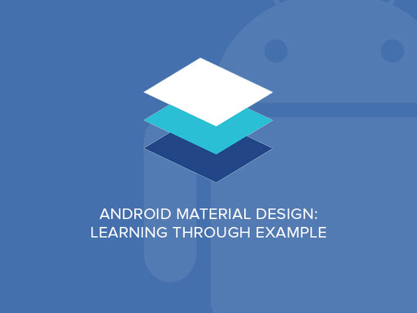 Android Material Design: Learning Through Example - Product Image