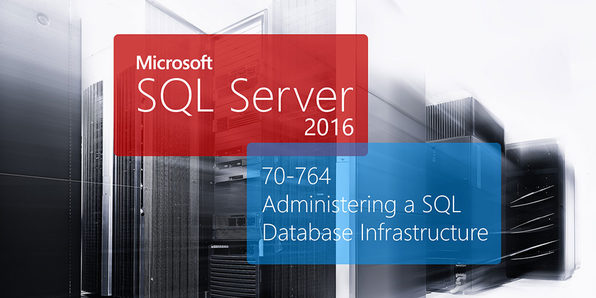 Microsoft 70-764 SQL Server 2016 - Product Image