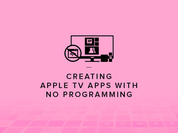 Creating Apple TV Apps without Programming - Product Image