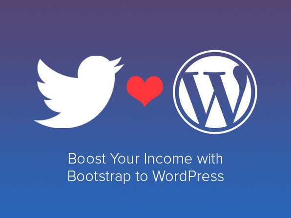 Boost Your Income w/ Bootstrap & WordPress - Product Image