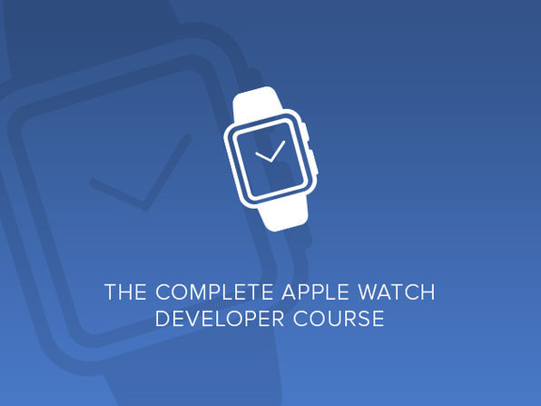 The Complete Apple Watch Developer Course - Build 15 Apps - Product Image