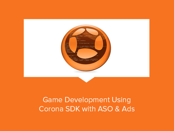 Game Development Using Corona SDK with ASO & Ads - Product Image