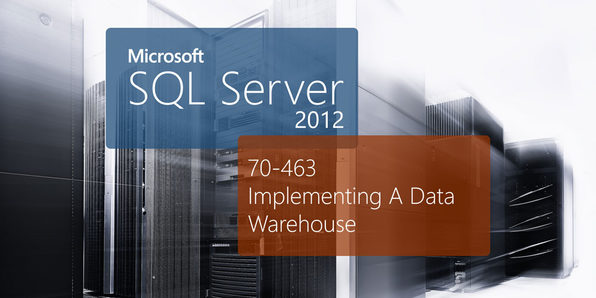 Microsoft 70-463: Implementing A Data Warehouse With SQL Server 2012 - Product Image