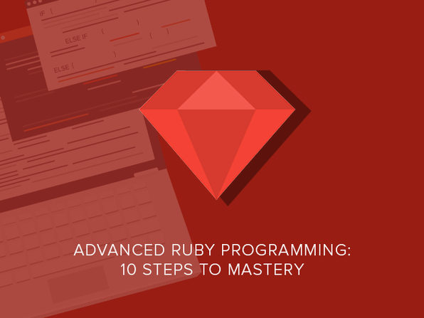 Advanced Ruby Programming: 10 Steps to Mastery - Product Image