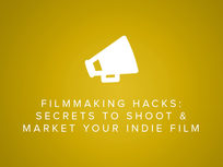 Filmmaking Hacks: Secrets to Shoot & Market Your Indie Film - Product Image