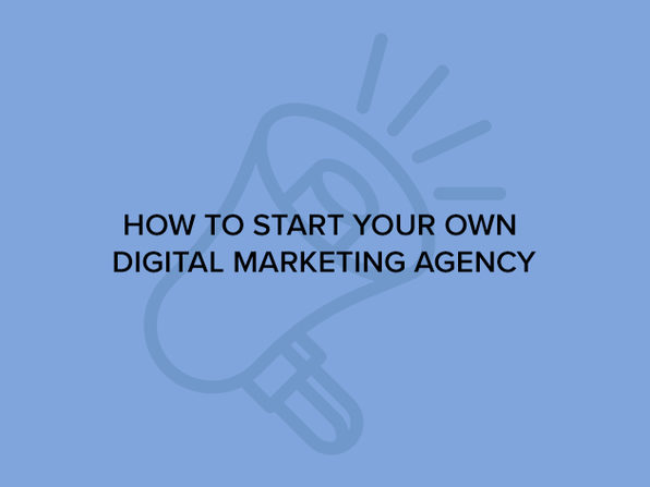 How to Start Your Own Digital Marketing Agency - Product Image