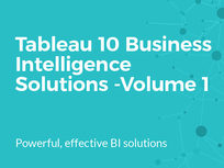 Tableau 10 Business Intelligence Solutions: Vol. 1 - Product Image