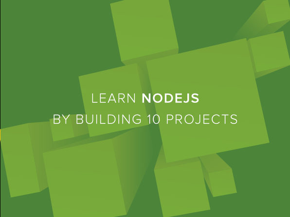 Learn NodeJS by Building 10 Projects - Product Image